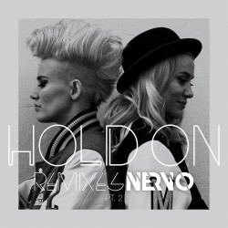 NERVO - Hold On Remixes Pt. 2