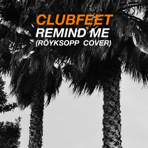 Clubfeet - Remind Me WEB