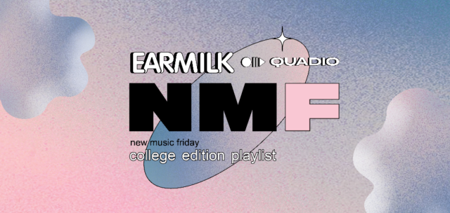 New Music Friday Playlist [EARMILK + Quadio]